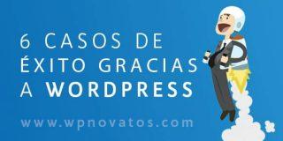 Ⓦ 6 casos de éxito gracias a WordPress