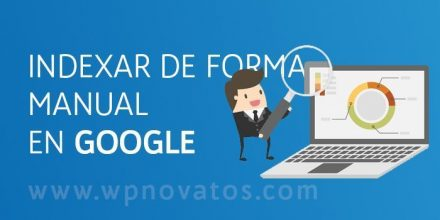 Como indexar tu blog manualmente en Google