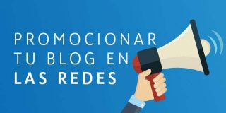 Ⓦ Promocionar tu blog en Redes Sociales