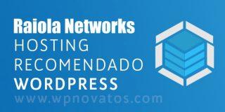 Ⓦ Raiola Networks: un Hosting recomendado para WordPress