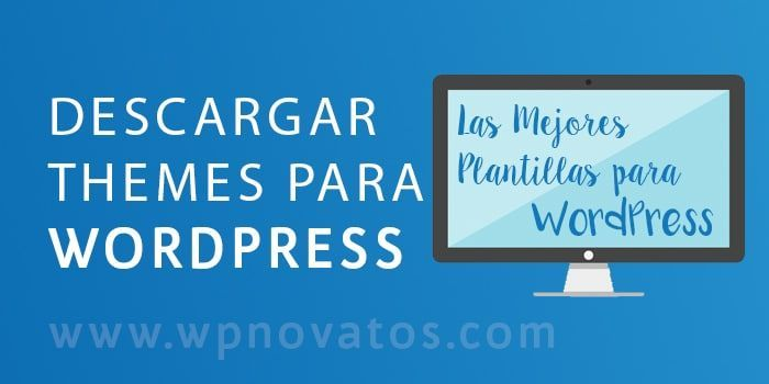 Dónde descargar themes para WordPress? | WordPress para Novatos