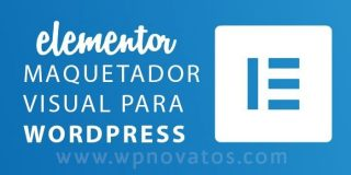 Elementor: un maquetador visual para WordPress