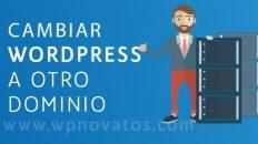 Cómo cambiar WordPress a otro dominio