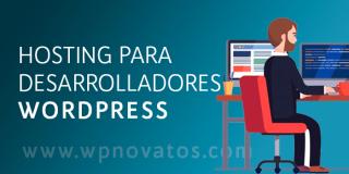 Hosting para desarrolladores WordPress