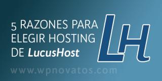 5 razones por las que elegir hosting para WordPress de LucusHost