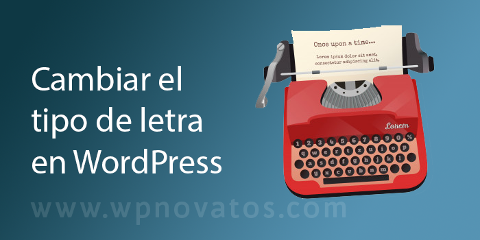 cambiar-tipo-letra-wordpress