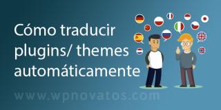 Cómo traducir plugins y themes automáticamente