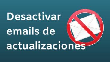 desactivar emails actualizaciones